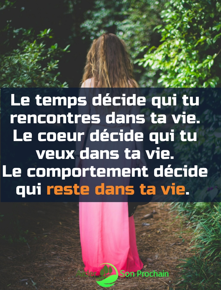 Le temps, Le coeur, Le comportement ....